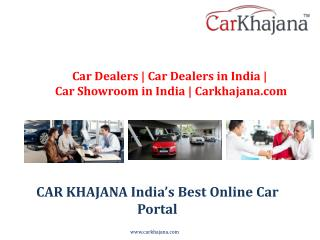 Car Dealers | Car Dealers in India | Car Showroom in India | Carkhajana.com