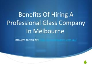 Benefits Of Hiring A Professional Glass Company In Melbourne