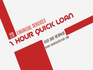 1 Hour Quick Loan: Easy Resolution For The Removal Of The Entire Hidden Fiscal Crises