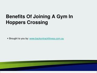Benefits Of Joining A Gym In Hoppers Crossing