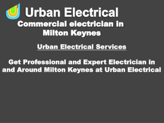 Get Professional and Expert Electrician in and Around Milton Keynes
