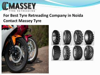 Best Tyre Retreading Company in Noida Contact Massey Tyre