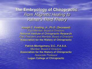 The Embryology of Chiropractic : From Magnetic Healing to Palmer's Third Theory