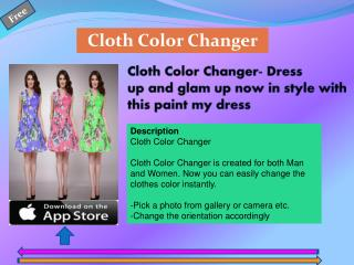 Cloth Color Changer- Dress up and glamp up now in style with this paint my dress