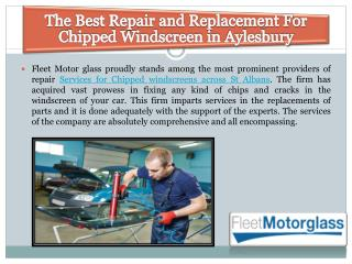 The Best Repair and Replacement For Chipped Windscreen in Aylesbury