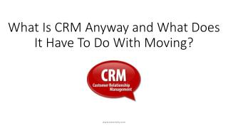 What Is CRM Anyway and What Does It Have To Do With Moving?