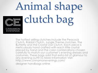 Animal shape clutch bag
