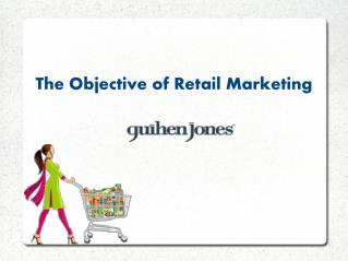 The objective of Retail Marketing