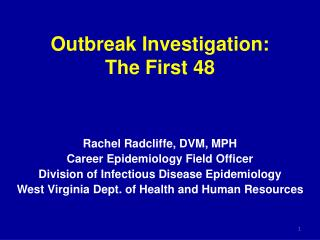 Outbreak Investigation: The First 48