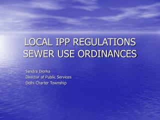LOCAL IPP REGULATIONS SEWER USE ORDINANCES