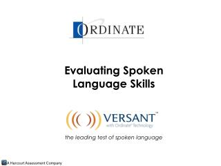 Evaluating Spoken Language Skills     the leading test of spoken language