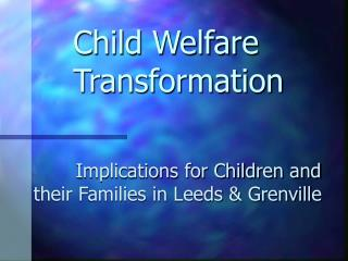 Child Welfare Transformation