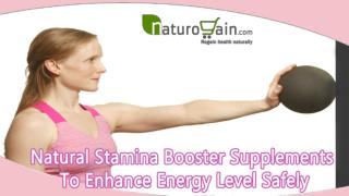 Natural Stamina Booster Supplements To Enhance Energy Level Safely