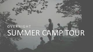 Overnight Summer Camp Tour