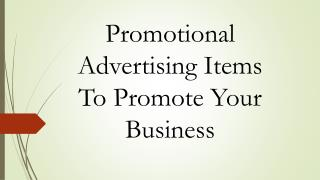 Promotional Advertising Items To Promote Your Business