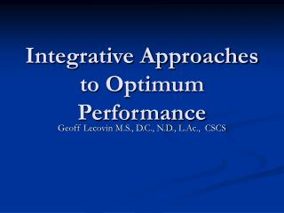 Integrative Approaches to Optimum Performance