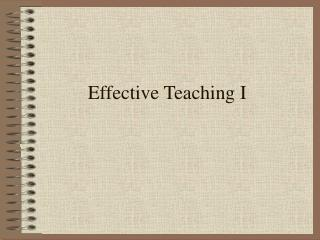 Effective Teaching I
