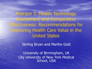 Pearson S. Health Technology Assessment and Comparative Effectiveness: Recommendations for Improving Health Care Value i