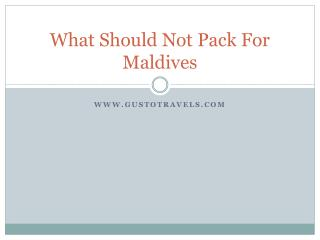 what should NOT pack for Maldives