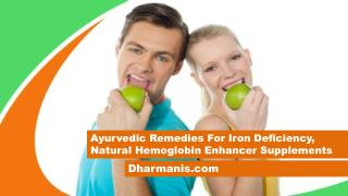 Ayurvedic Remedies For Iron Deficiency, Natural Hemoglobin Enhancer Supplements