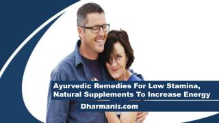 Ayurvedic Remedies For Low Stamina, Natural Supplements To Increase Energy