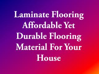 Laminate Flooring Affordable Yet Durable Flooring Material For Your House