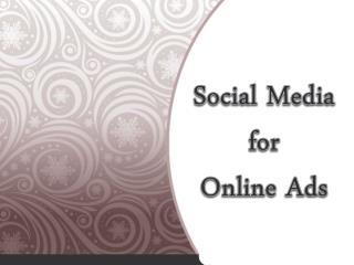 Social Media for Online Ads