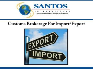 Customs Brokerage For Import/Export