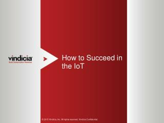 How to Succeed in the IoT - Vindicia