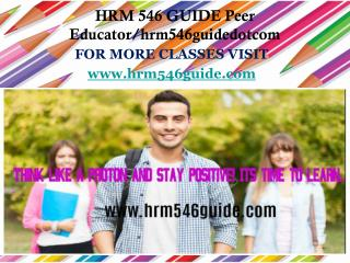 HRM 546 GUIDE Peer Educator/hrm546guidedotcom