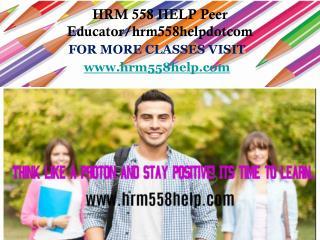 HRM 558 HELP Peer Educator/hrm558helpdotcom
