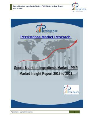 Sports Nutrition Ingredients Market - PMR Market Insight Report 2015 to 2021