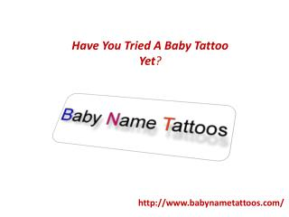 Have You Tried A Baby Tattoo Yet?
