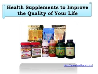 Health Supplements to Improve the Quality of Your Life