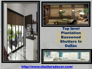 Top level Plantation Basswood Shutters In Dallas