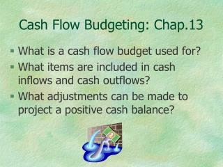 Cash Flow Budgeting: Chap.13