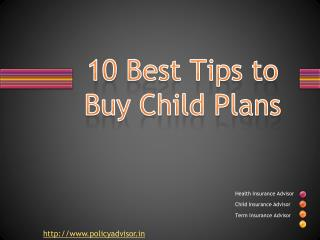 Top 10 Tips To Buy Child Insurance Plans