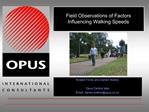 Field Observations of Factors Influencing Walking Speeds
