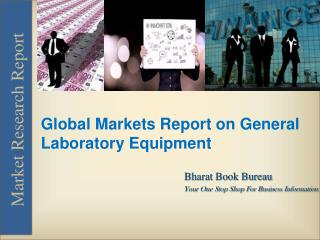 Global Markets Report on General Laboratory Equipment