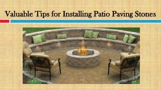 Valuable Tips for Installing Patio Paving Stones