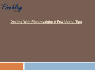 Dealing with Fibromyalgia: A Few Useful Tips