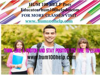 HUM 100 HELP Peer Educator/hum100helpdotcom
