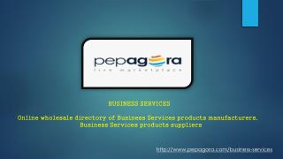 http://www.pepagora.com/business-services-Pepagora Online Business services now in India