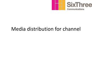 Media distribution for channel