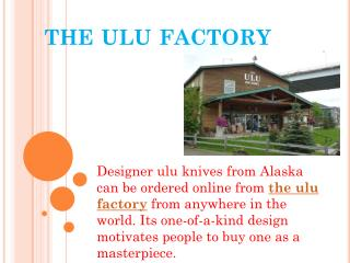 the ulu factory