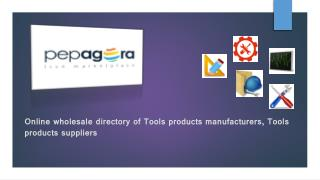 Buy & Sell Online b2b Tools Supplies , Manufacturers,Dealers in Indian Portal at Pepagora.com