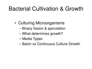Bacterial Cultivation  Growth
