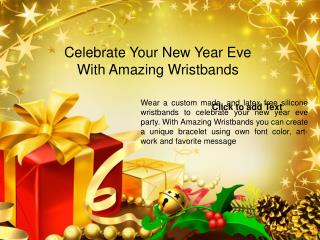 Celebrate Your New Year Eve With Amazing Wristbands