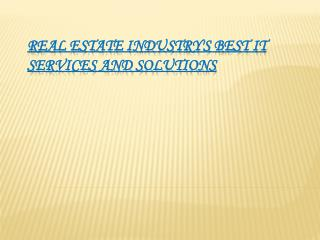 Real Estate Industry's Best It Services And Solutions