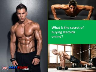 What is the secret of buying steroids online?